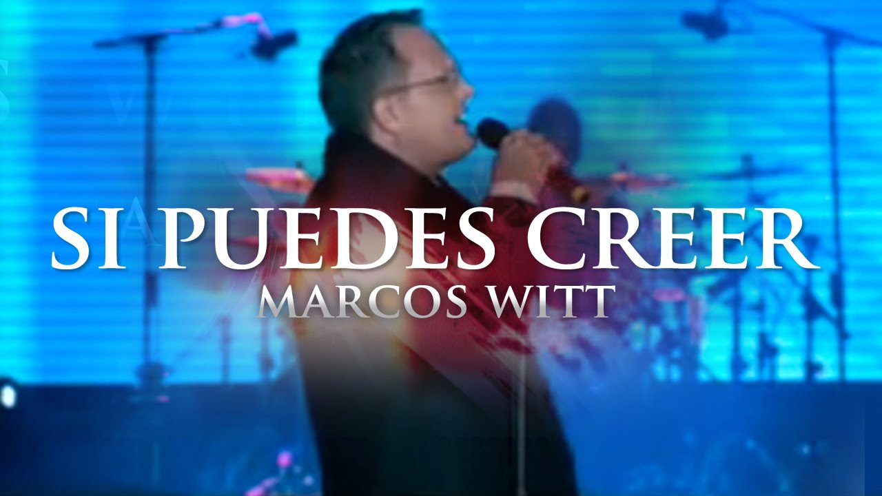 Marcos Witt - Si Puedes Creer - YouTube