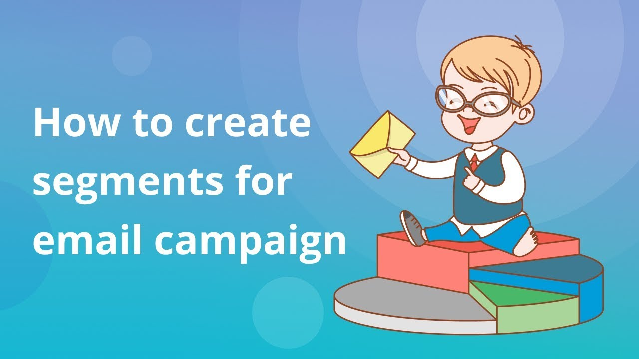 How to create segments for email campaign