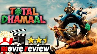 TOTAL DHAMAAL| MOVIE REVIEW| AJAY DEVGN, ANIL KAPOOR, MADHURI DIXIT #