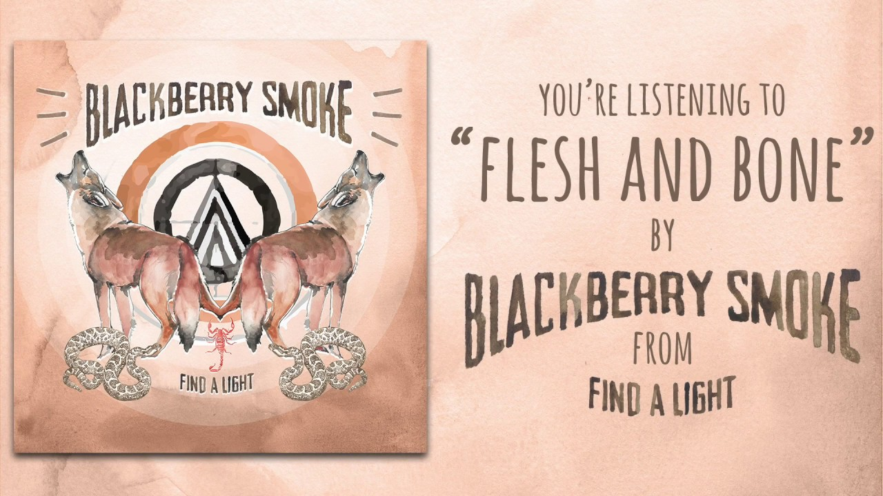 Blackberry Smoke Flesh And Bone Audio Youtube