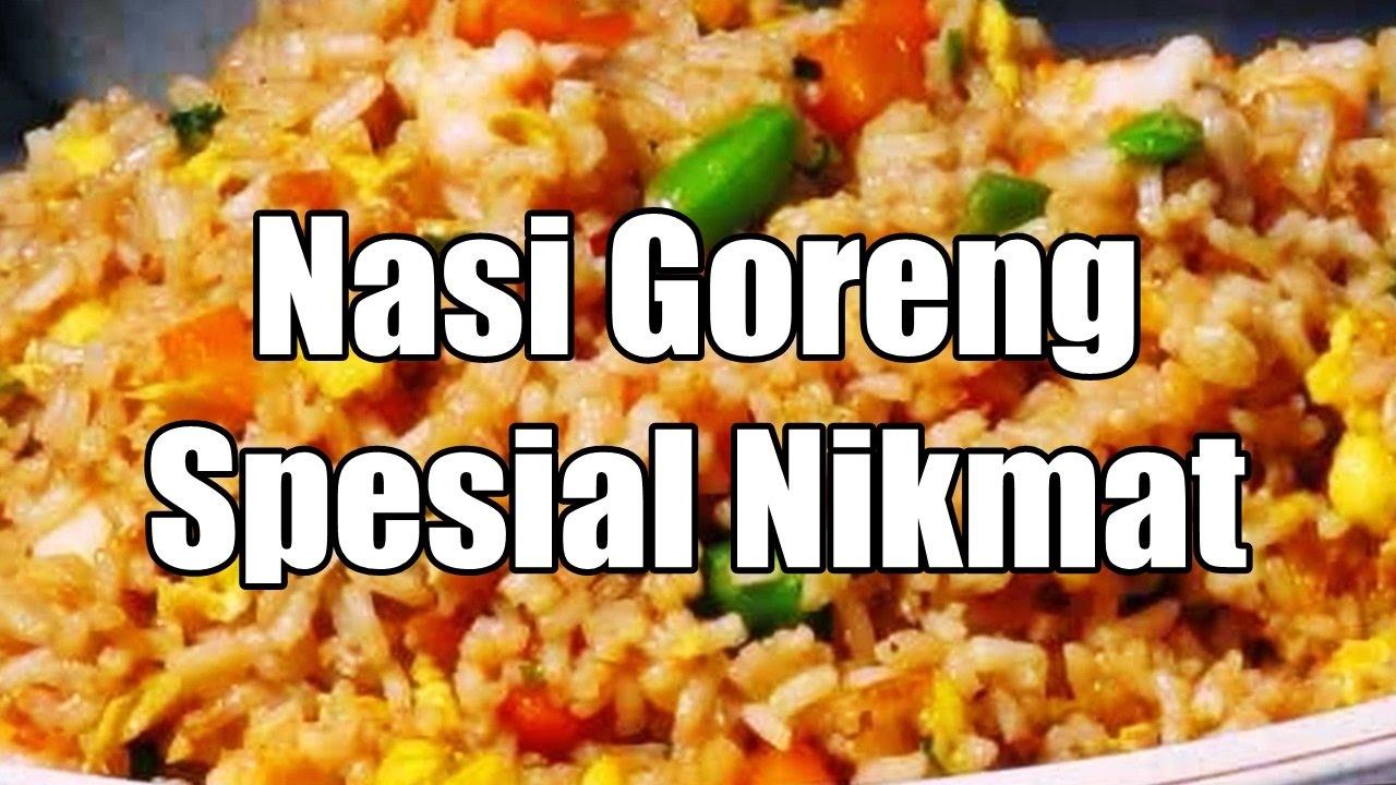 Resep Masakan Nasi Goreng Spesial Nikmat Youtube