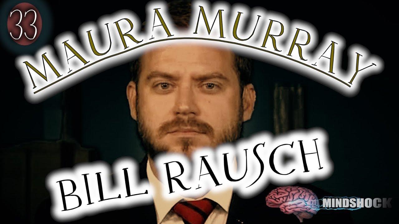 MAURA MURRAY PART 33: BILL RAUSCH (MINDSHOCK TRUE CRIME)