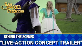 Live-Action Concept Trailer   Behind The Scenes   The Swan Princess