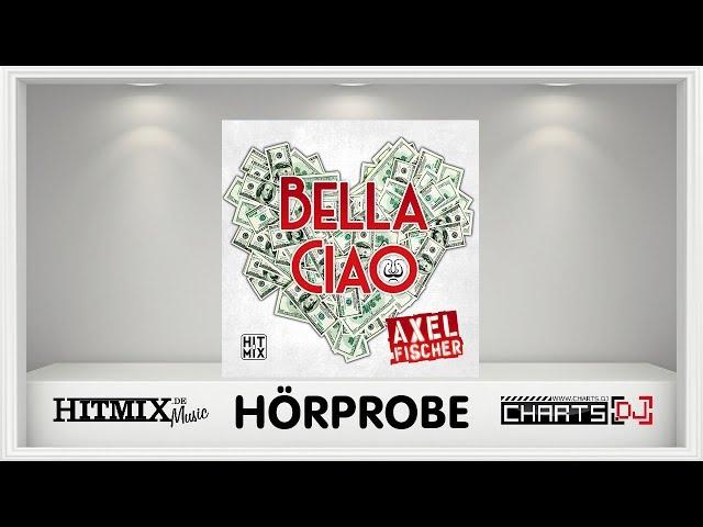 Axel Fischer - Bella Ciao (Eric van Dust Mix) - Hörprobe