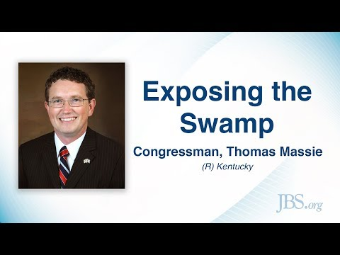 Exposing the Swamp - Congressman Thomas Massie