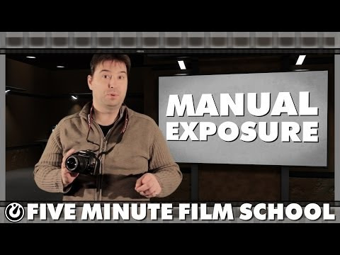 Manual Exposure - Five Minute Film School