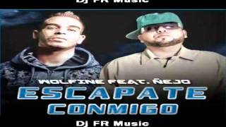 Wolfine Ft. Ñejo- Escapate Conmigo Remix (◄ Dj FR Music►) [New Reggaeton 2012]
