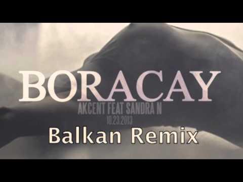 Akcent feat Sandra N - Boracay Balkan Remix 2014