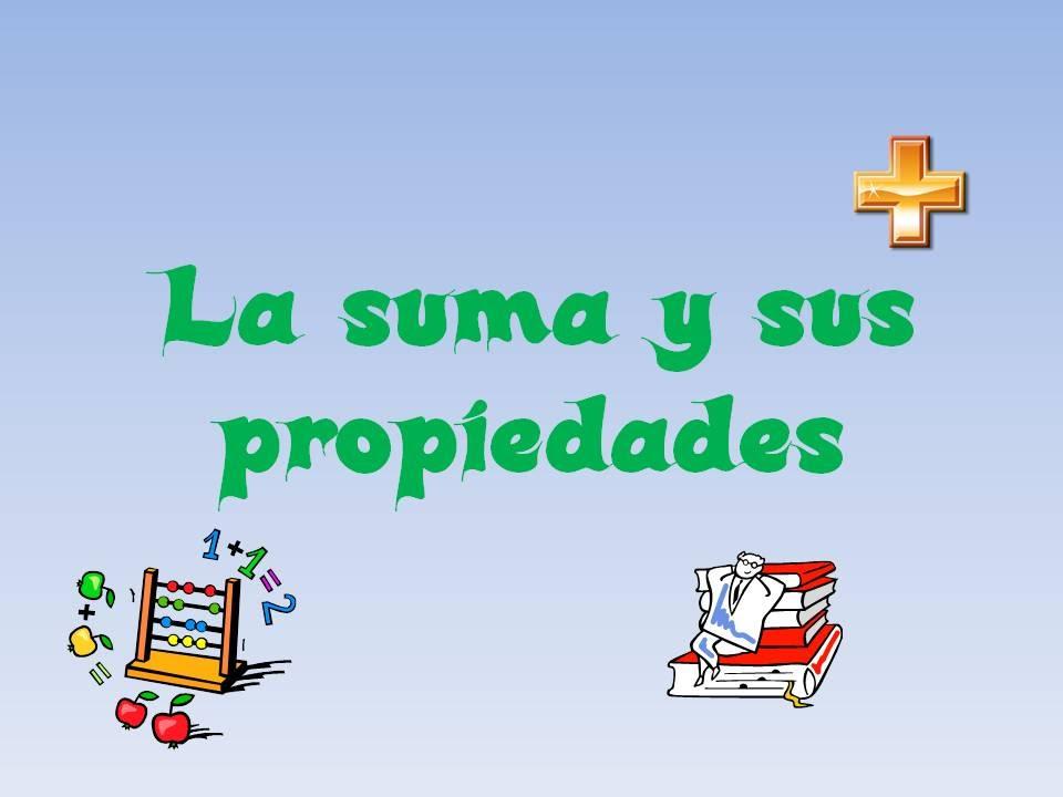 LA SUMA Y LAS PROPIEDADES DE LA SUMA - YouTube