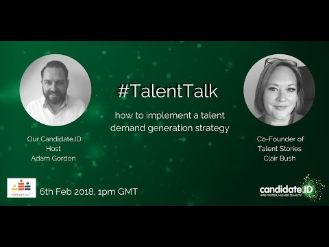 TalentTalk: How to implement a Talent Demand Generation Strategy