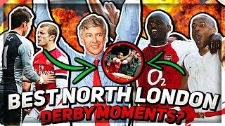 BEST NORTH LONDON DERBY MOMENTS! Top 5 North London Derby Moments