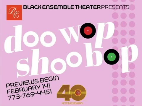 Black Ensemble Theater presents - Doo Wop Shoo Bop