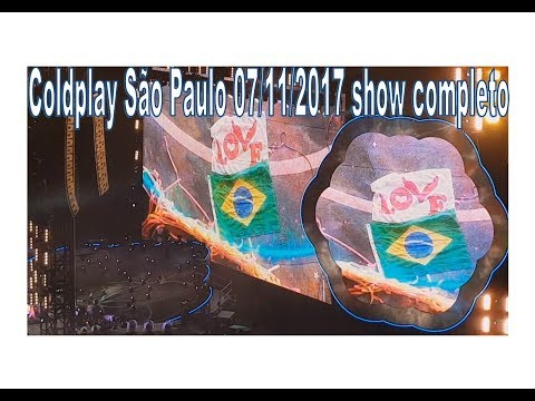 Coldplay Sao Paulo 07/11/2017 Full HD Show Completo
