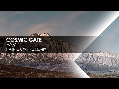 Cosmic Gate - FAV (Patrick White Remix)
