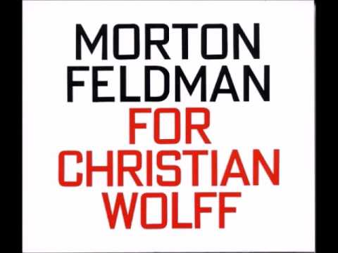 Morton Feldman - For Christian Wolff