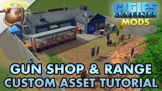 Gun Shop & Range Custom Building Mod For Cities: Skylines | Tutorial
