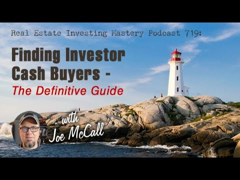 Video) 719 » Finding Investors Cash Buyers – The Definitive