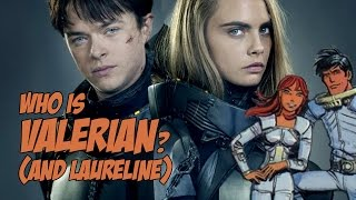 Who is Valerian? (and Laureline)