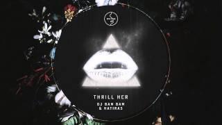 DJ Bam Bam & Hatiras - Thrill Her