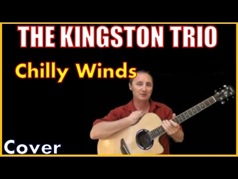 Chiily Winds Cover By The Kingston Trio
