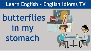 Learn / Teach English Idioms: Butterflies in my stomach