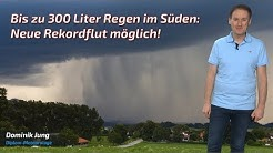 Unwetter-Alarm in Deutschland: Dem Süden droht eine neue Rekordflut! (Mod.: Dominik Jung)