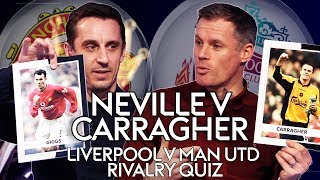 Gary Neville v Jamie Carragher | Who knows the most about Liverpool & Man Utd