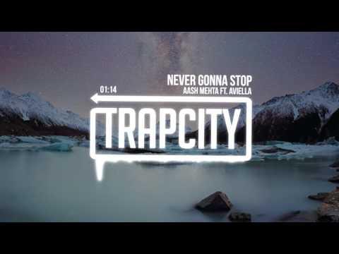 Aash Mehta - Never Gonna Stop (ft. Aviella)