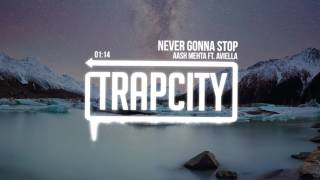 Aash Mehta - Never Gonna Stop (ft. Aviella)