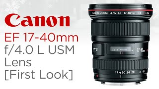 Canon EF 17-40mm f/4.0 L USM Lens [First Look]