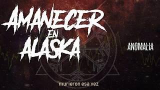 Amanecer en Alaska - Anomalía ft Maxi Escaño