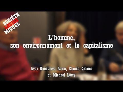 L'homme, son environnement et le capitalisme. Avec Azam, Calame & Löwy