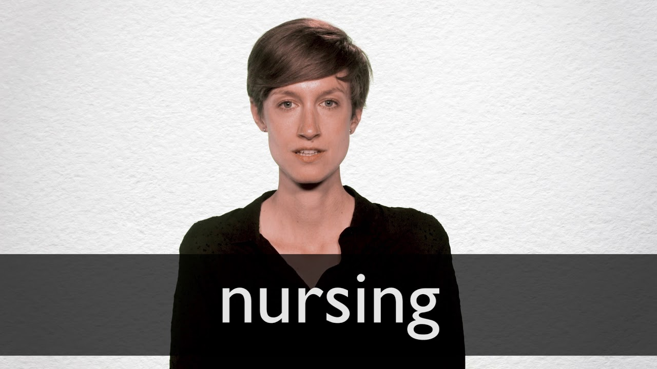 How to pronounce NURSING in British English