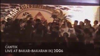 CANTIK - BAKAR2AN 2006 WITH PU'ANG & PRENS