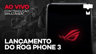 Lançamento do RoG Phone 3 com tradução simultânea! O smartphone gamer rei das especificações da ASUS