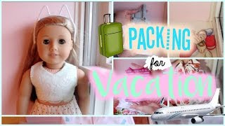 Packing my American Girl Doll for Vacation!