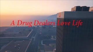GTA 5 Love Life of A Drug Dealer - Video Debut