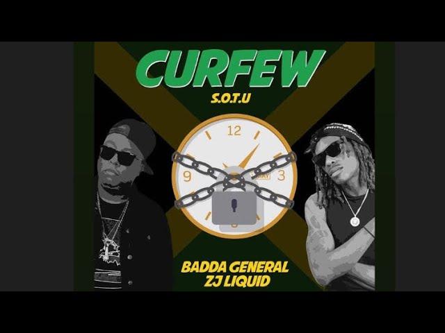 Curfew (S.O.T.U) 2 - Badda General & Zj Liquid (Viral Video)