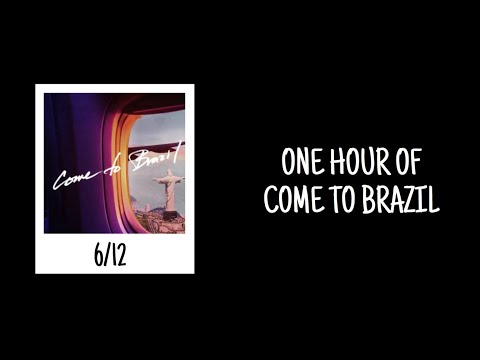 One Hour Of Come To Brazil By Why Don't We
