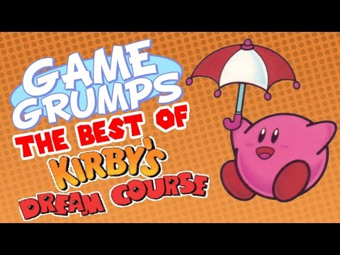 Game Grumps - The Best of KIRBY'S DREAM COURSE