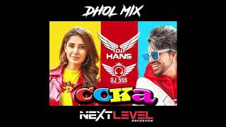 Coka - Sukhe - DholMix - Dj Hans Dj SSS - NextLevelRoadshow