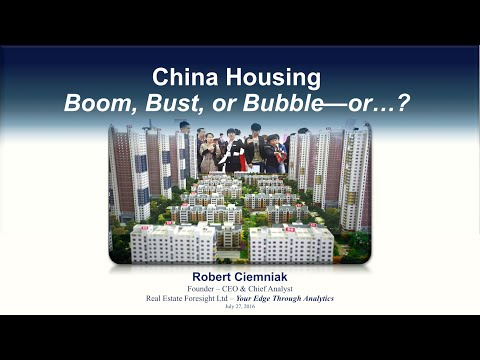 China's Housing Market: Boom, Bust, or Bubble? (July 27, 2016)