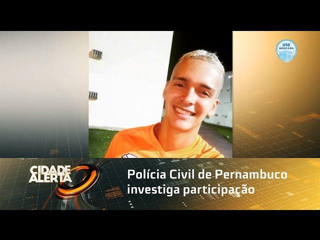 Polícia Civil de Pernambuco investiga participação de mais pessoas na morte do PM Alagoano