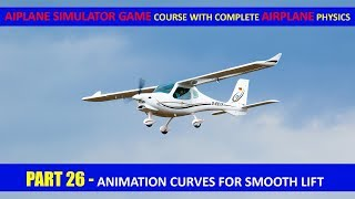Smoothing Lift With Animation Curves Unity - Part 26 | Airplane Simulator Game Course In Urdu/Hindi