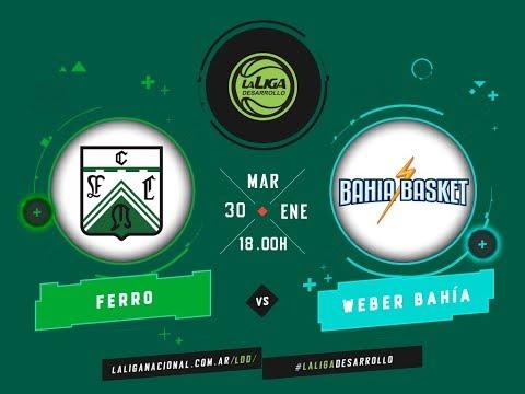#LaLigadeDesarrollo | 30.01.2018 Ferro Carril Oeste vs. Weber Bahía Basket