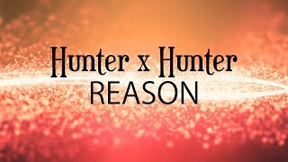 Hunter x Hunter (Ending 3) - REASON  『PIANO COVER』