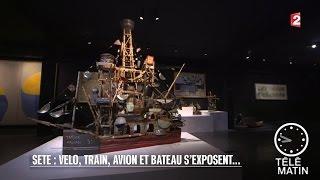 Régions - Sète : Vélo, train, avion et bateau s'exposent...