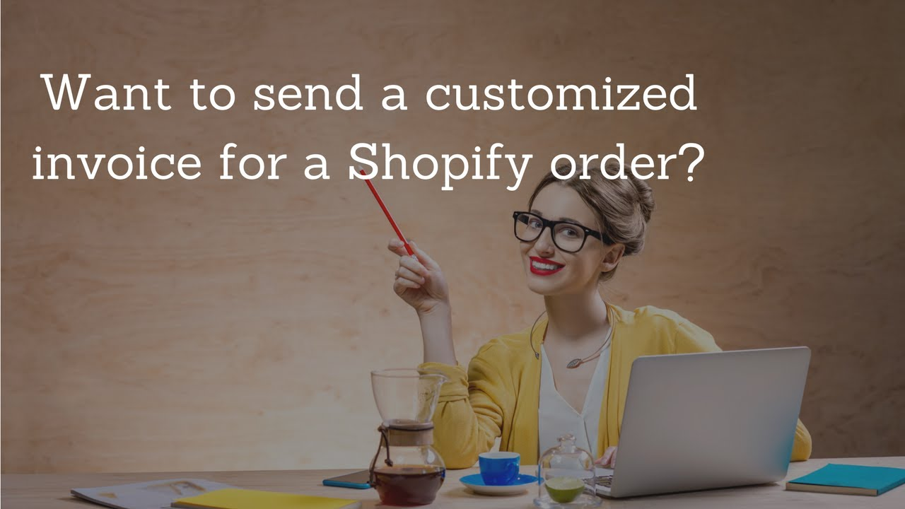 How To Create An Invoice On Demand From A Shopify Order YouTube - Create invoice in shopify