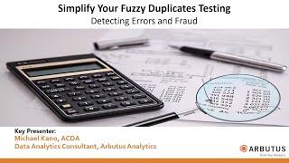Arbutus Analytics Webinar: Simplify Your Fuzzy Duplicates Testing