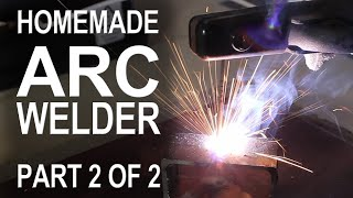 Making An Arc Welder - Part 2 Of 2
